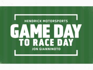 Game Day to Race Day: John Gianninoto re-writes his story at Hendrick Motorsports